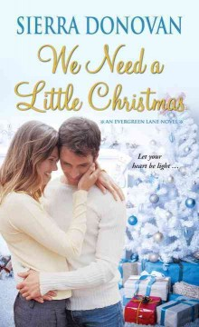 We need a little Christmas /  Sierra Donovan. - Sierra Donovan.