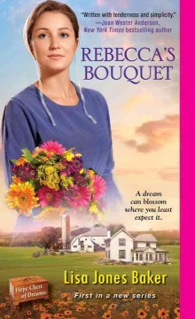 Rebecca's bouquet /  Lisa Jones Baker. - Lisa Jones Baker.