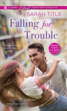 Falling for trouble /  Sarah Title.