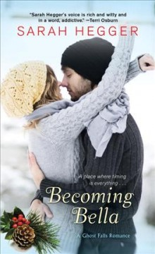 Becoming Bella /  Sarah Hegger. - Sarah Hegger.