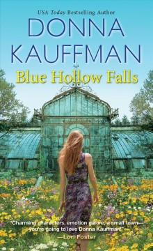 Blue Hollow Falls /  Donna Kauffman. - Donna Kauffman.