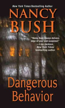 Dangerous behavior /  Nancy Bush.