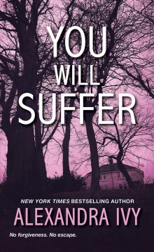 You will suffer /  Alexandra Ivy. - Alexandra Ivy.