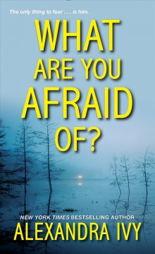 What are you afraid of? /  Alexandra Ivy.