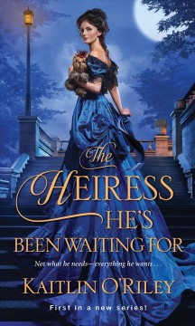 The heiress he's been waiting for /  Kaitlin O'Riley.