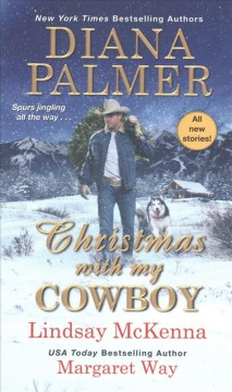 Christmas with my cowboy /  Diana Palmer, Lindsay McKenna, Margaret Way.