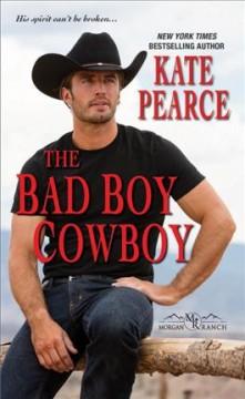 The bad boy cowboy /  Kate Pearce.