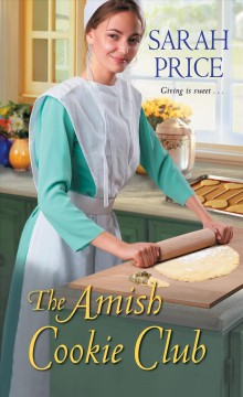 The Amish cookie club /  Sarah Price. - Sarah Price.