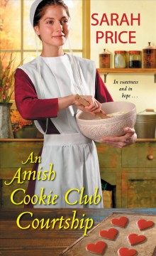 An Amish Cookie Club courtship /  Sarah Price.