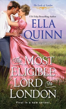 The most eligible lord in London /  Ella Quinn.