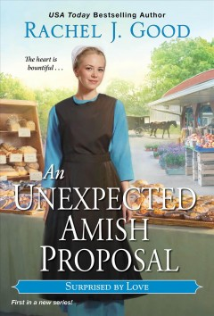 An unexpected Amish proposal /  Rachel J. Good. - Rachel J. Good.