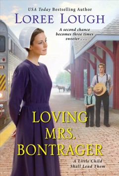 Loving Mrs. Bontrager /  Loree Lough.