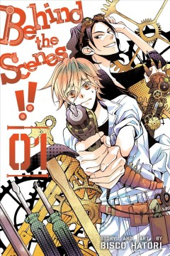 Behind the scenes!! Volume 1 /  story and art by Bisco Hatori ; English translation & adaptation, John Werry.