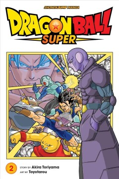 Dragon ball super Volume 2, The winning universe is decided! /  story by Akira Toriyama ; art by Toyotarou ; translation, Toshikazu Aizawa.