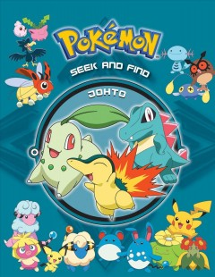 Pokémon seek and find : Johto / background illustrations: Aky-Aka Creations ; graphic design: Antartik and Sandrine Morgan ; English translation/Anne Ishii. - background illustrations: Aky-Aka Creations ; graphic design: Antartik and Sandrine Morgan ; English translation/Anne Ishii.