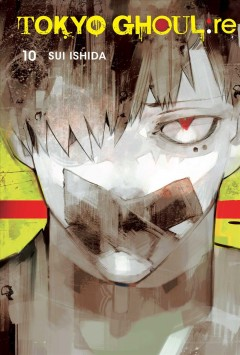 Tokyo ghoul: re. Volume 10 /  story and art by Sui Ishida. - story and art by Sui Ishida.