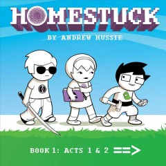 Homestuck Book 1, Part 1, Act 1 & Act 2 /  by Andrew Hussie. - by Andrew Hussie.