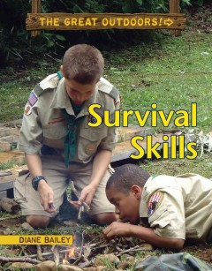 Survival skills /  by Diane Bailey.