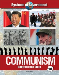 Communism : control of the state / Randy K. Hess.