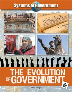 The evolution of government /  Larry Gillespie.