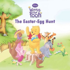 The easter-egg hunt /  written by Satia Stevens and Isabel Gaines ; iilustrated by the Disney Storybook Artists.