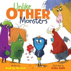 Unlike other monsters /  by Audrey Vernick ; illustrated by Colin Jack.