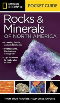 National Geographic pocket guide to the rocks & minerals of North America /  Sarah Garlick. - Sarah Garlick.