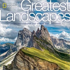 Greatest landscapes : stunning photographs that inspire and astonish / foreword by George Steinmetz ; text by Susan Tyler Hitchcock.