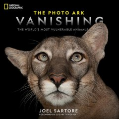 The photo ark vanishing : the world's most vulnerable animals / Joel Sartore ; foreword by Elizabeth Kolbert.