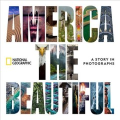 America the beautiful : a story in photographs / foreword by Jill Lepore. - foreword by Jill Lepore.