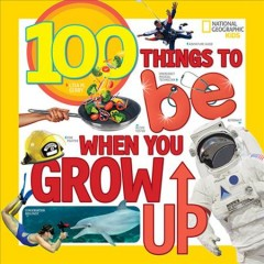 100 things to be when you grow up /  Lisa M. Gerry. - Lisa M. Gerry.
