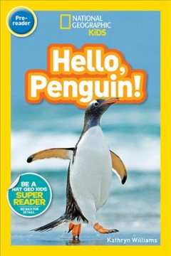 Hello, penguin! /  by Kathryn Williams. - by Kathryn Williams.