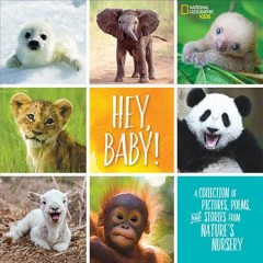 Hey, baby! : a collection of pictures, poems, and stories from nature's nursery / Stephanie Drimmer. - Stephanie Drimmer.