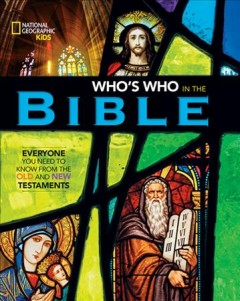 Who's who in the Bible : everyone you need to know from the Old and New Testaments / Jill Rubalcaba. - Jill Rubalcaba.