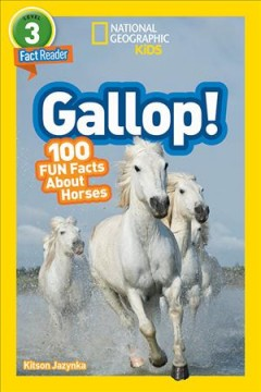 Gallop! 100 fun facts about horses /  by Kitson Jazynka. - by Kitson Jazynka.