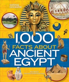 1,000 facts about ancient Egypt /  Nancy Honovich ; foreword by Dr. Jennifer Houser Wegner. - Nancy Honovich ; foreword by Dr. Jennifer Houser Wegner.