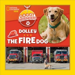Dolley the fire dog /  Lisa M. Gerry ; photographs by Lori Epstein. - Lisa M. Gerry ; photographs by Lori Epstein.