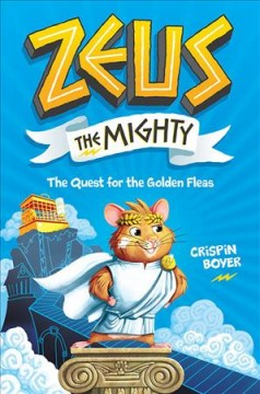 The quest for the golden fleas /  Crispin Boyer ; illustrated by Andy Elkerton. - Crispin Boyer ; illustrated by Andy Elkerton.
