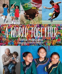 A world together /  Sonia Manzano, Sesame Street's