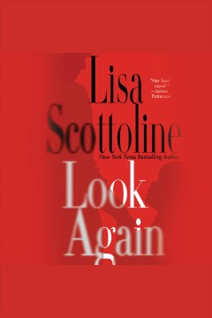Look again /  Lisa Scottoline. - Lisa Scottoline.