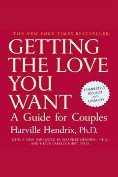 Getting the love you want : a guide for couples / Harville Hendrix.