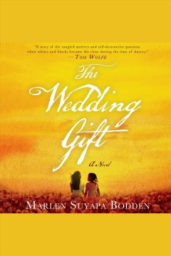 The wedding gift : a novel / Marlen Suyapa Bodden.