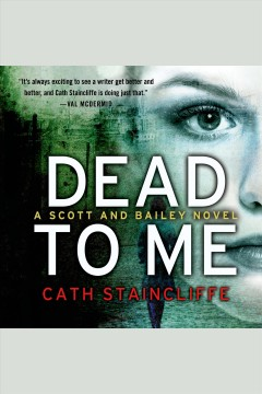 Dead to me : a Scott and Bailey novel / Cath Staincliffe.