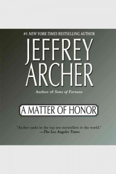 A matter of honor /  Jeffrey Archer. - Jeffrey Archer.