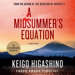 A midsummer's equation /  Keigo Higashino.