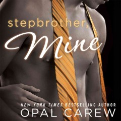 Stepbrother, mine /  Opal Carew.