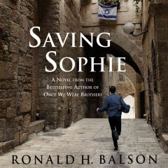 Saving Sophie : a novel / Ronald H. Balson.