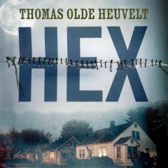 Hex /  Thomas Olde Heuvelt ; translated by Nancy Forest-Flier.