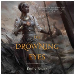 The drowning eyes /  Emily Foster.