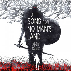 A song for no man's land /  Andy Remic. - Andy Remic.